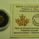 2016 Proof 25 cents Predator vs Prey #1-Traditional Arctic Fox 0.5g .9999 gold COIN&COA ONLY Canada
