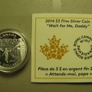 2014 Proof $3 Wait For Me Daddy COIN&COA ONLY .9999 silver Canada three dollars
