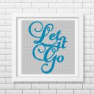 Let it go text silhouette cross stitch pattern in pdf