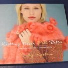 Knitting Never Felt Better guide to fabulous felting book Nicky Epstein 2007 yarn into matted wool