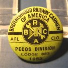1958 Brotherhood Railway Carmen of America AFL CIO railroad union Pecos Lodge 883 pin pinback button