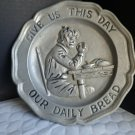 "Pewter 8"" Religious Plate ""Give Us This Day Our Daily Bread"""