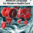 ( PDF, Ebook) Medical Language for Modern Health Care 3rd Edition by David Allan 978-1259423666