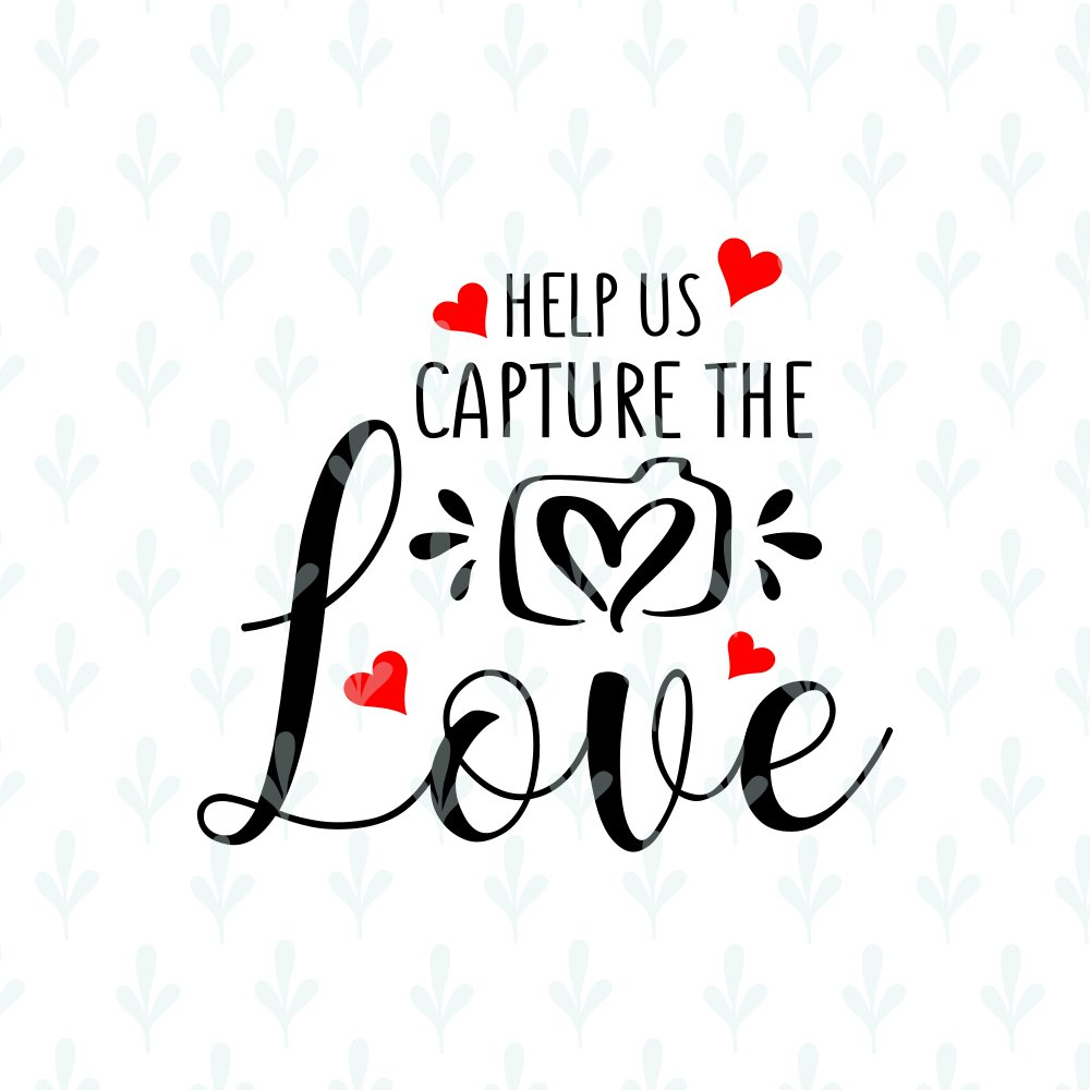 Download Help Us Capture The Love Sign SVG Files for Cricut ...