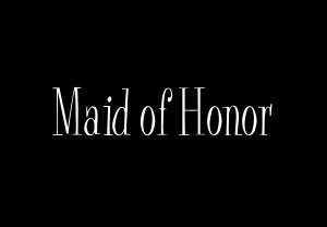 Maid of Honor - Style 2