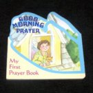 Good Morning Prayer My First Prayer Book