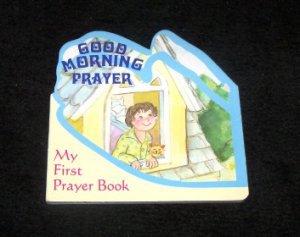 Good Morning Prayer My First Prayer Book