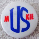 "Edmund Muskie for President 1972 political 1"" pin"