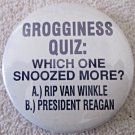 "Ronald Reagan Anti campaign ""Grogginess Quiz""  2 1/4"" pin"