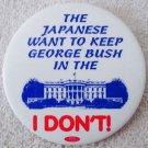 "Scarce Anti George Bush Sr president campaign 3"" mint pin"