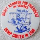 """Draft Kennedy For President Dump Carter 3 1/2""""  pin"""