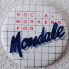 """Walter Mondale campaign """"Social Workers for Mondale"""" 1984 political 2 1/4"""" pin"""