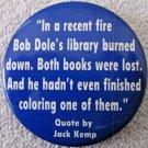 """Anti Bob Dole presidential campaign  political 2 1/8"""" pin"""