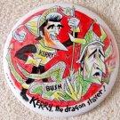 "John Kerry The Dragon Slayer anti Bush president campaign 4"" mint pin"