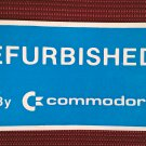 "Genuine ""REFURBISHED By Commodore"" Label / Sticker, BRAND NEW, C= & Amiga"