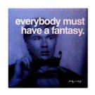 "Andy Warhol ""everybody must have a fantasy"" Ceramic Tile Coaster"