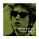 "Bob Dylan ""all I can do is be me, whoever that is"" Ceramic Tile Coaster"