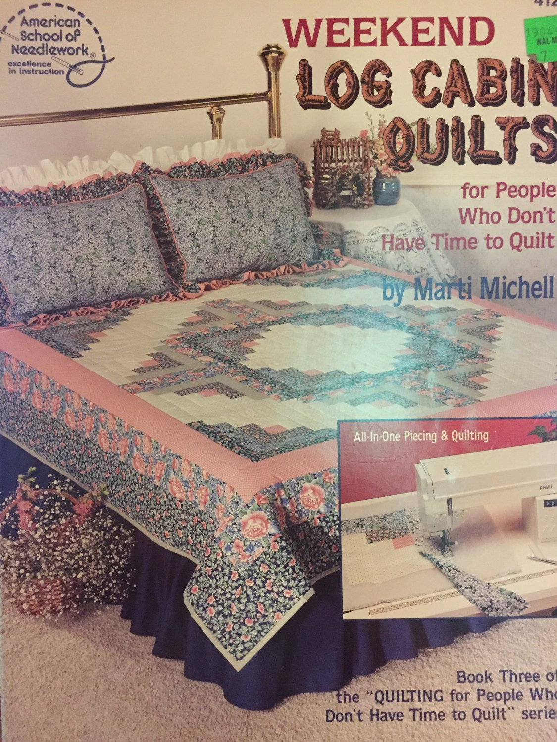 Weekend Log Cabin Quilts For People Who Dont Have Time to Quilt American School Needlework