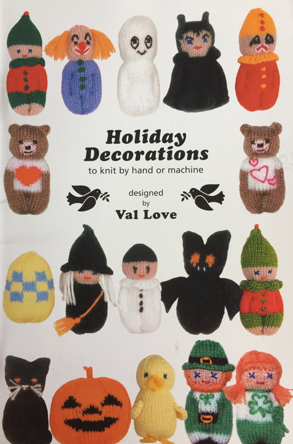 Holiday Decorations to knit by hand or machine Val Love