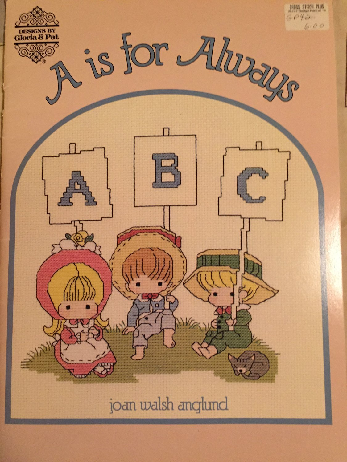 "GLORIA & PAT ""A is for ALWAYS ABCs"" Joan Walsh Anglund COUNTED CROSS STITCH PATTERN"