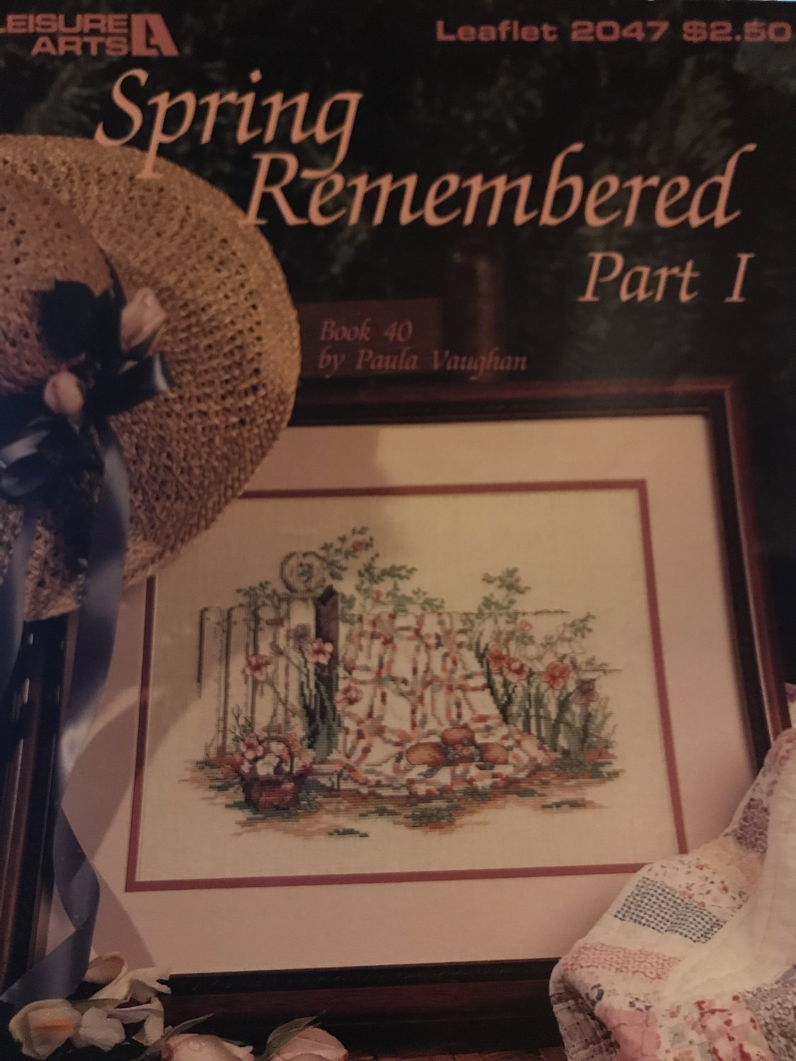 Leisure Arts Spring Remembered Part 1 Counted Cross Stitch Leaflet 2047 by Paula Vaughn