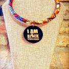 Ankara Necklace, I Am Black Excellence Necklace, Fabric Necklace, Gift for Her, Gift for Women