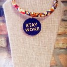 Ankara Necklace, Stay Woke Necklace, Wooden Pendant, Fabric Necklace, Gift for Mom, Gift for Her
