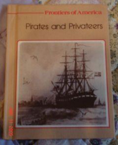 Pirates and Privateers (Frontiers of America)