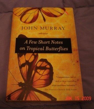 A Few Short Notes on Tropical Butterflies by John Murray