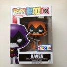 Raven Orange Funko POP! #108 Teen Titans Go! ToysRus Exclusive Vinyl Figure Toys