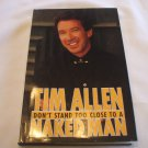 Tim Allen Don't Stand Too Close To A Naked Man Hardcover With Dust Jacket