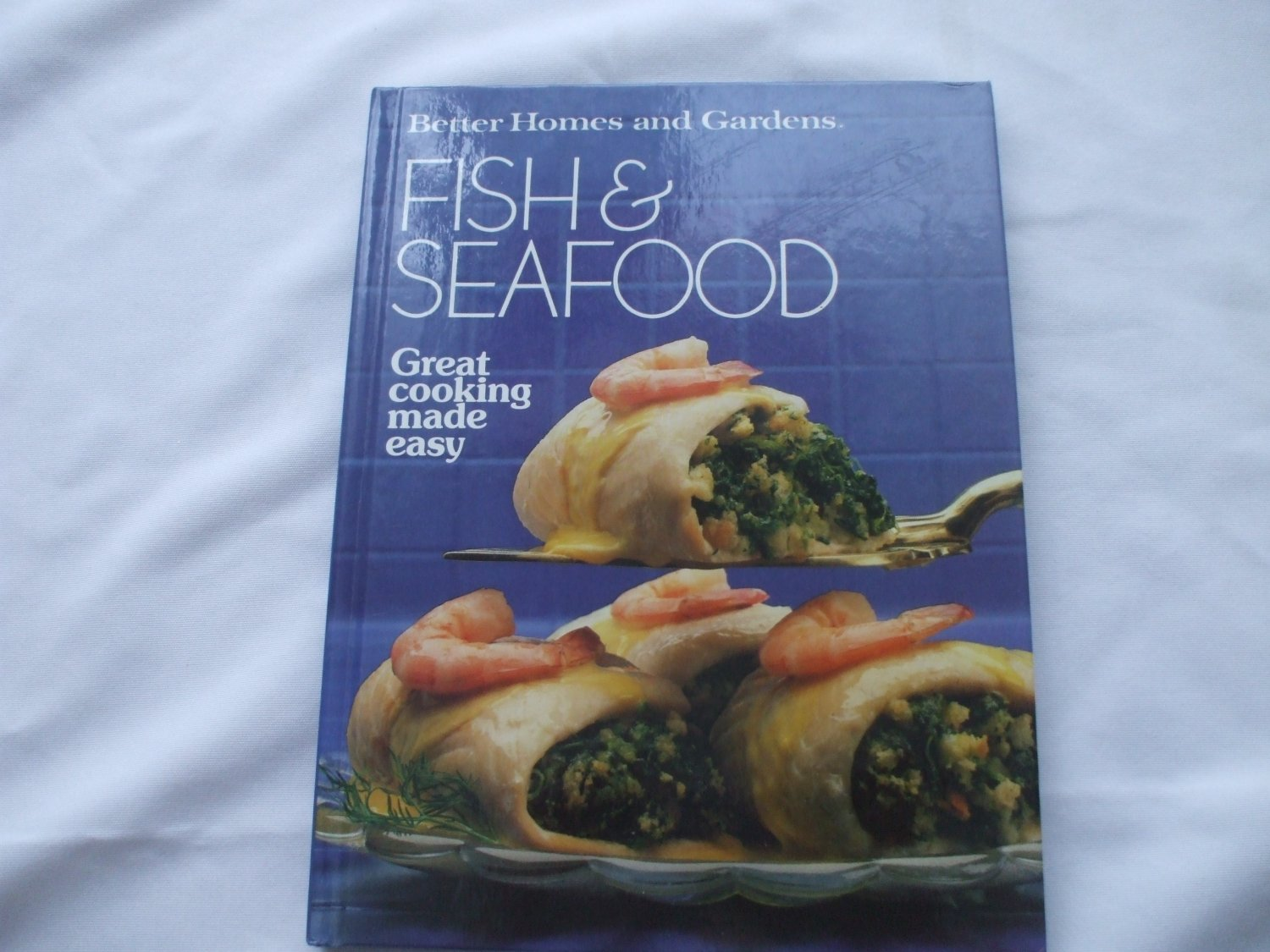 Fish and Seafood Hardcover CookBook By Better Homes And Gardens
