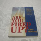 Are You Fired Up Ann Whiting