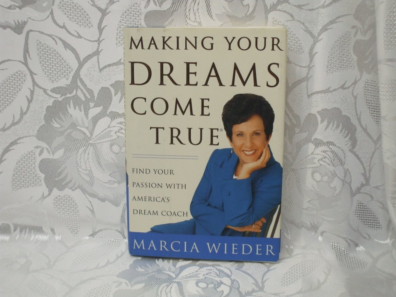 Making Your Dreams Come True  Marcia Wieder