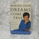 Making Your Dreams Come True  Marcia Wieder