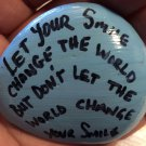 "Hand Painted Art Rock ""Let your Smile Change the World"" Design"