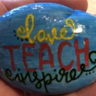 "Hand Painted Art Rock ""Love, Teach, Inspire"" Design"