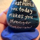 "Hand Painted Art Rock ""What Hurts You Today"" Design"