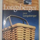 LONGABERGER - An American Success Story by Dave Longaberger - (1st Edition HB)