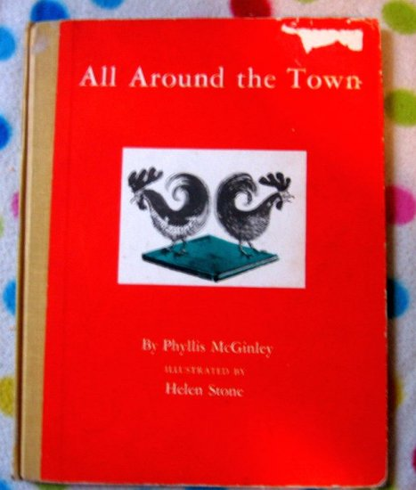 All Around the Town by Phyllis McGinley 1948 VERY RARE CHILDREN'S BOOK!