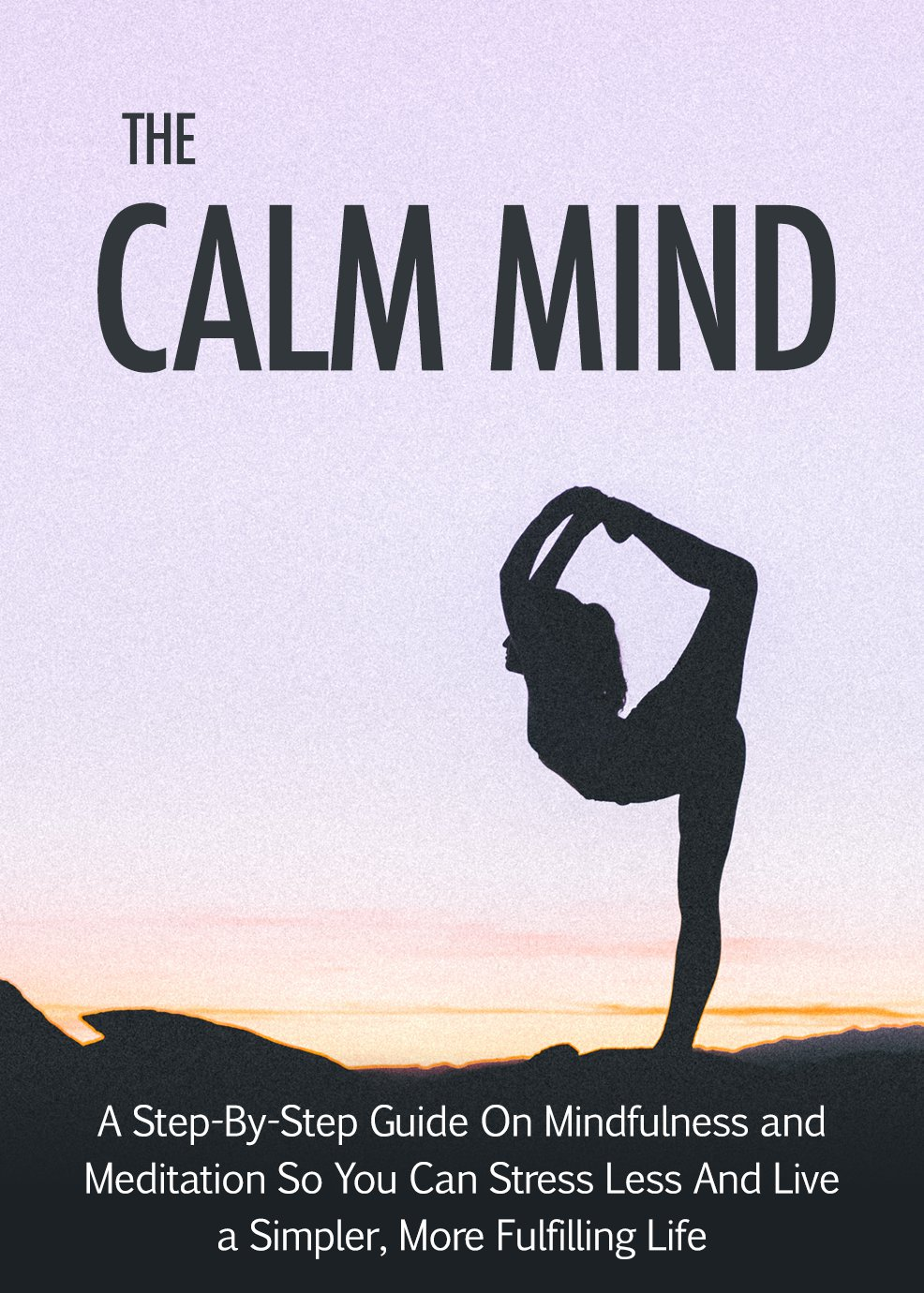 The Calm Mind: Learn Meditation