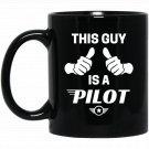 Mens This Guy Is A Pilot Funny Aviator Flight Black  Mug Black Ceramic 11oz Coffee Tea Cup