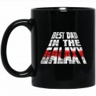 Mens Best Dad in the Galaxy Funny Gift for Father_s Day Black  Mug Black Ceramic 11oz Coffee Tea Cup