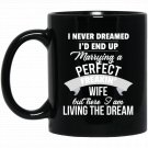 Married A Perfect Wife Marriage Funny Black  Mug Black Ceramic 11oz Coffee Tea Cup
