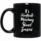 Marching Band Unisex Funny Band Not Football Season Black  Mug Black Ceramic 11oz Coffee Tea Cup