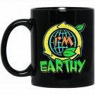 I_m Earthy Environmentalist Black  Mug Black Ceramic 11oz Coffee Tea Cup