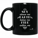 Inspirational Spiritual Earth Day Black  Mug Black Ceramic 11oz Coffee Tea Cup