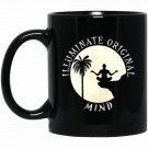 Illuminate Original Mind Funny Zen Yoga For Adults Black  Mug Black Ceramic 11oz Coffee Tea Cup