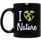 I Love Nature Mother Earth Nature Lover Black  Mug Black Ceramic 11oz Coffee Tea Cup