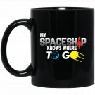 Funny Spaceship My Spaceship Knows Where to Go Black  Mug Black Ceramic 11oz Coffee Tea Cup